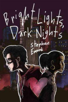 Bright Lights, Dark Nights by Stephen Edmond