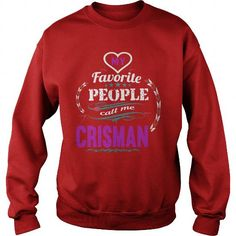 Awesome Tee  CRISMAN  my favorite people call me CRISMAN T Shirt Hoodie Hoodies YearName Birthday T shirts