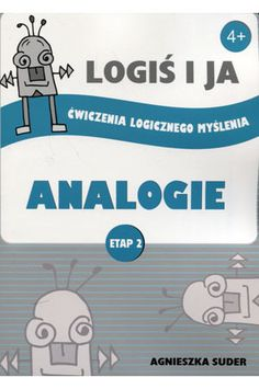 Logiś i ja. Ćwiczenia logicznego myślenia. Analogie etap II Maths, Science, Education, Kids, Therapy, Literatura, Children, Boys, Science Comics