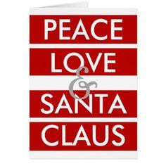 "PEACE LOVE & SANTA CLAUS - Inside:  ""MERRY CHRISTMAS"""