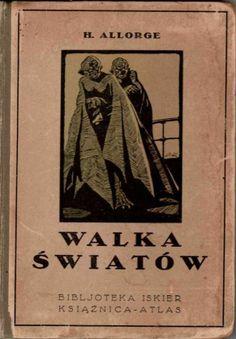 """""""Walka światów"""" (Ciel contre terre) Henri Allorge Translated by Włodzimierz Topoliński Illustrated by Stefan Norblin Book series Bibljoteka Iskier vol. 16 (1928)"""