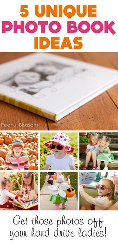 {5 Unique Photo Book Ideas} 1. A year of holidays & special occasions 2. Personality profiles 3. Sibling love 4. Summer list 5. Family favorites