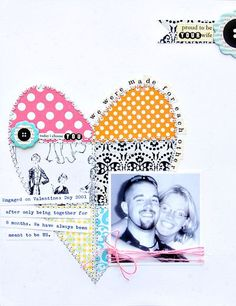 EMBELLISHMENT: HEART FROM MIXED PRINTED PAPERS - I really like the paper piecing of the heart in this layout and some of the journaling in the curve of the heart....cute!
