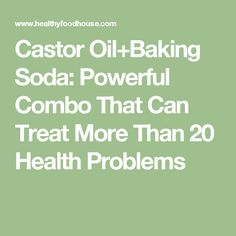 Castor Oil+Baking Soda: Powerful Combo That Can Treat More Than 20 Health Problems