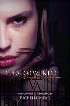 Shadow Kiss (Vampire Academy Series #3) by Richelle Mead