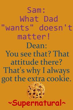 Extra Cookie by lost-in-dreamsxo on DeviantArt Supernatural Actors, Supernatural Quotes, Supernatural Seasons, Silly Quotes, Best Quotes, Awesome Quotes, Tv Show Quotes, Shark Week, One Liner
