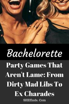 Bachelorette Party Games That Aren't Lame: From Dirty Mad Libs To Ex Charades We came up with 12 bachelorette party activities that are neither extremely embarrassing nor bridal-shower lame. Print out the rules, let the liquor flow and wait for the good times to roll.