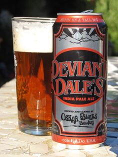 Oskar Blues - Deviant Dales India Pale Ale, proof that great beer comes in tall boy cans.