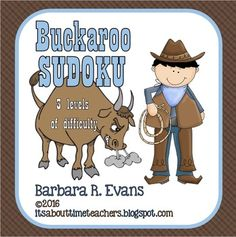 Your little buckaroos will really exercise their brains when you give them these sudoku puzzles to solve.  Uses cowboy icons in place of numbers.  3 levels of difficulty.  Easy differentiation.$