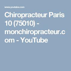 Chiropracteur Paris 10 (75010)  - monchiropracteur.com - YouTube Paris 13, Youtube, Youtubers, Youtube Movies