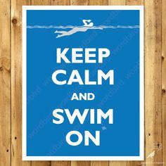 Keep Calm and Swim On, swimmer art print, swimmer gift idea, poolside art, gift for swimmer