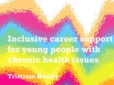 Young people with chronic conditions and their transition into employment Digital Literacy, Event Organization, Young People, Career, Conditioner, Activities, Carrera