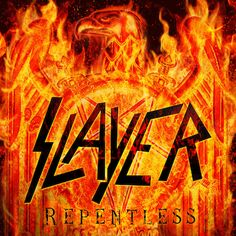 Repentless by Slayer Rock Bands, Metal Bands, Hard Rock, Heavy Metal Rock, Heavy Metal Music, Woodstock, Kerry King, Extreme Metal, Buffy The Vampire