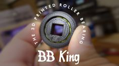 BB King - the 3D Printed Roller Bearing by ErikJDurwoodII.