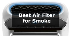 Best Air Filter For Smoke To Make Your Life Easy and Smoke-Free