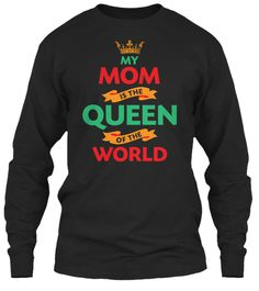 Mother's Day T Shirt | My Mom Is A Queen Black Long Sleeve T-Shirt Front