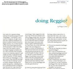 Find the full article at: http://www.ecetrainers.com/sites/default/files/Doing%20Reggio.pdf Read to find out what it really means to be Reggio inspired