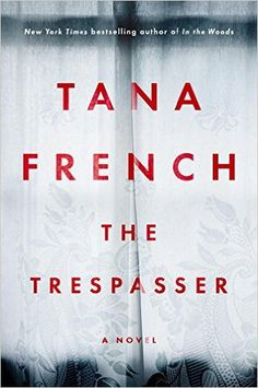 the-trespasser by tana french. everyone loves this.