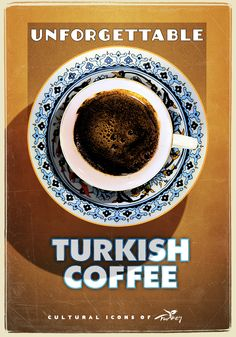 Don't forget to try Turkish coffee.