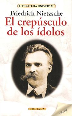 Título: El crepusculo de los idolos / Autor: Friedrich Nietzsche