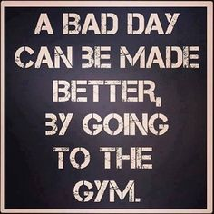 Wanna be happy? GO TO THE GYM :)