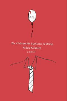 The Unbearable Lightness of Being by Milan Kundera   16 Books That Will Get You Laid