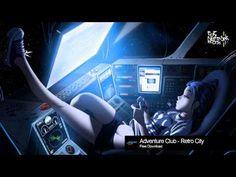 Dubstep : Adventure Club - Retro City