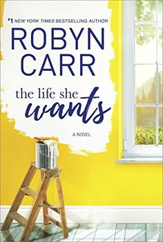 The Life She Wants by Robyn Carr…