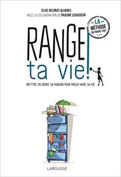 Amazon.fr - Range ta vie ! - Elise Delprat, Pauline Levasseur - Livres