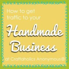 How to Drive Traffic to Your Handmade Business - an article with tips on driving traffic to your online shop so that you can sell even more crafts! business ideas #smallbusiness small business ideas wahm ideas