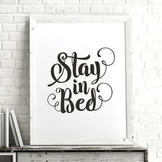 Stay in Bed http://www.notonthehighstreet.com/themotivatedtype/product/stay-in-bed-calligraphy-typography-print @notonthehighst #notonthehighstreet