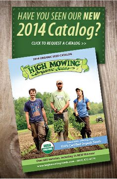 Have you signed up for your free 2014 High Mowing Organic Seeds Catalog yet? Over 600 certified organic, non-GMO vegetable, herb and flower varieties!