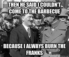 An image tagged hitler,memes,funny memes Dankest Memes, Funny Memes, Hilarious, Hitler Jokes, History Memes, Funny History, Funny Laugh, Funny Stuff, Humor
