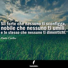 Tutte le frasi di Paolo Coelho a tua disposizione! Fatti un giro su www.frasicelebri.it! http://www.frasicelebri.it/frasi-di/paulo-coelho/