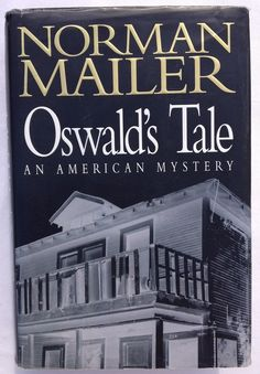 Oswald's Tale - American Mystery by Norman Mailer (1995, HC) Lee Harvey Oswald