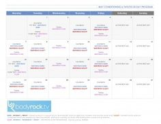 30 Day Timetable from bodyrock.tv 30 day challenge.  Right now I am a week behind due to being sick but I plan on going back and doing all of the ones I missed.