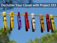 Declutter Your Closet with the Project 333 Experiment | Becoming Minimalist