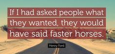 Lavoro Torino  #job #annuncio #neolaureati #mestiere # professione [Image]If I Had Asked People What They Wanted They Would Have Said Faster Horses.. -Henry Ford