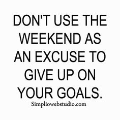 Make Your Weekend Count.