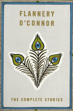 Flannery O'Connor. The Complete Stories.
