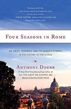 """This magical memoir is about the year Doerr, his wife, and his twin baby boys spent in Rome after he won a writer's residency grant, writing the novel that became """"All the Light We Cannot See"""""""