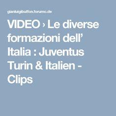 VIDEO  › Le diverse formazioni dell' Italia : Juventus Turin & Italien - Clips Italia