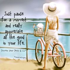 Just pause for a moment and really appreciate all the good in your life. ~ Princess Sassy Pants & Co