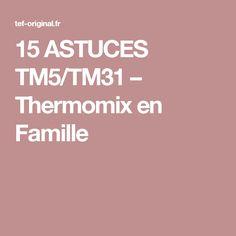 15 ASTUCES TM5/TM31 – Thermomix en Famille