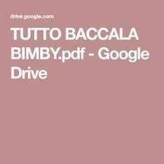 TUTTO BACCALA BIMBY.pdf - Google Drive Antipasto, Google Drive, Pdf, Recipes, Food, Kitchens, Eten, Appetizer, Recipies