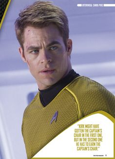 Chris Pine as Captain James T. Kirk of the U.S.S. Enterprise