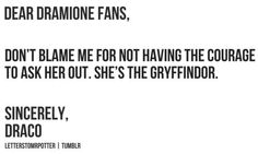 Dear Dramione Fans, // Sincerely, Draco