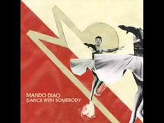 4 today: Mando Diao - Dance with somebody