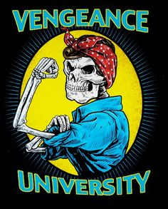 Vengeance University, a remodeled version of rosie the riveter