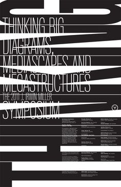 Thinking Big: Diagrams, Mediscapes, and Megastructures Poster Design: Micheal Bierut and Yve Ludwig (MFA 2005) of Pentagram for Yale School of Architecture, 2011